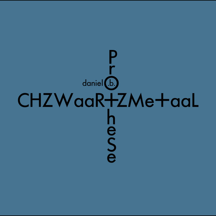 Daniel B. Prothese / CHZWaaR+ZMe+aaL (Bonus Tracks Version)