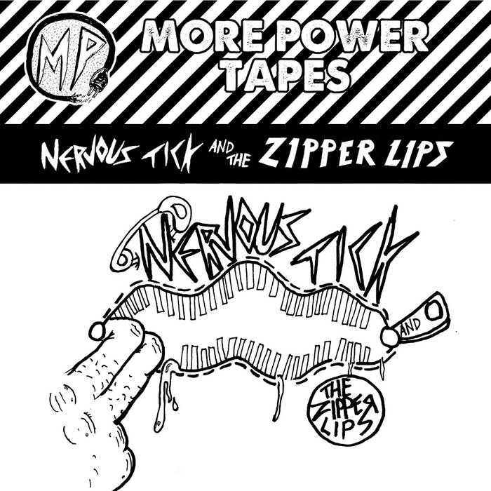 NERVOUS TICK AND THE ZIPPER LIPS