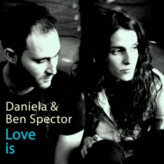 daniela & ben spector love is