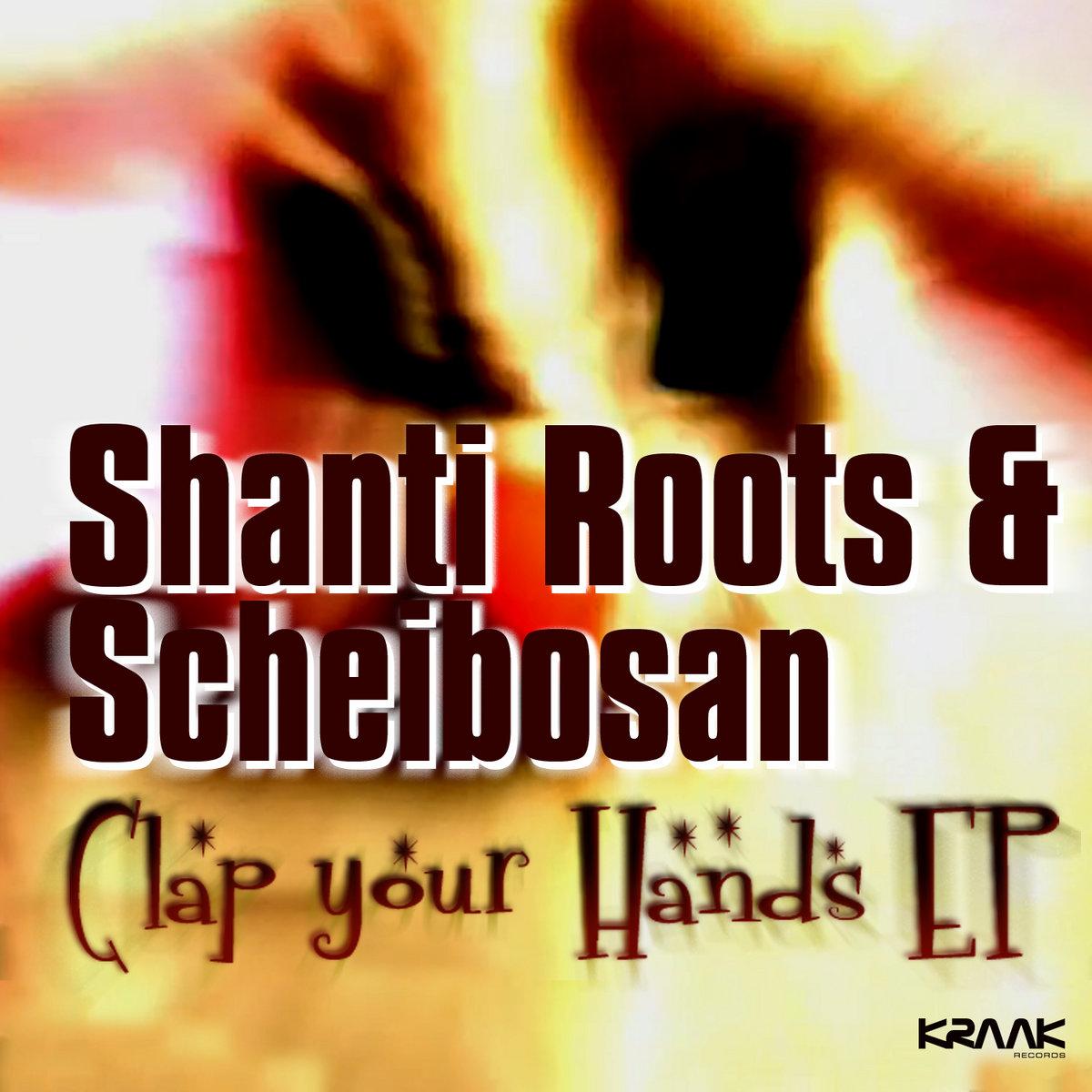 Clap Your Hands Shanti Roots Scheibosan Kraak Records Download lagu terbaru, gudang lagu mp3 gratis terbaik 2020. kraak records bandcamp