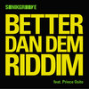 Better Dan Dem Riddim Cover Art