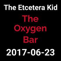 2017-06-23 - The Oxygen Bar (live show) cover art