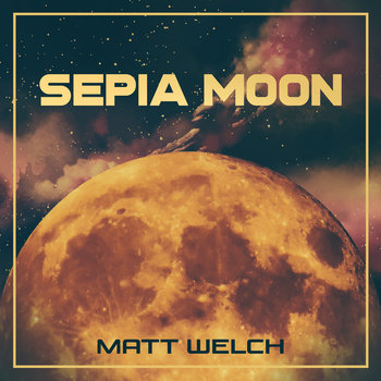 Sepia Moon by Matt Welch