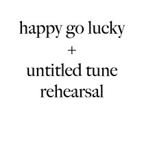 Happy Go Lucky + Untitled Tune Rehearsal cover art