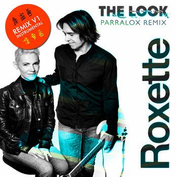Roxette - The Look (Parralox Remix V1 Instrumental)