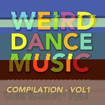 Weird Dance Music - Compilation Volume 1 cover art