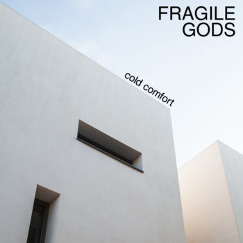 Cold Comfort EP by Fragile Gods