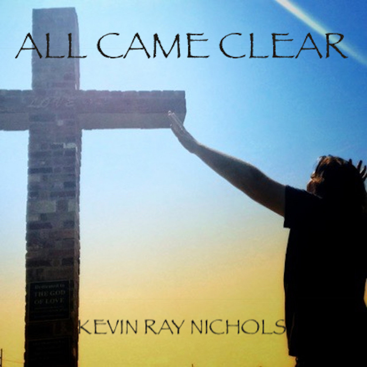 All Came Clear (single) by Kevin Ray Nichols