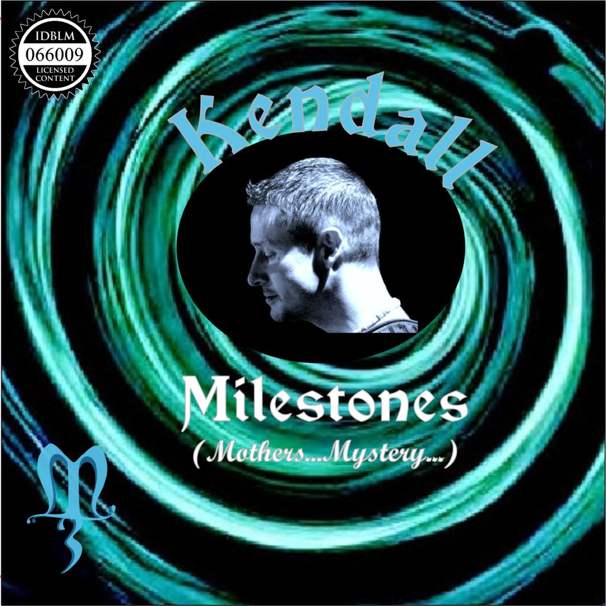 MILESTONES (Mothers...Mystery...) | Kendall Partington