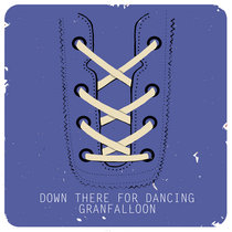 Down There For Dancing cover art