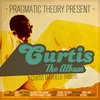 Pragmatic Theory Present : Curtis The Album Cover Art