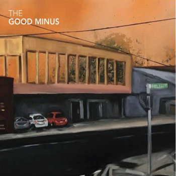 The Good Minus (album) by The Good Minus
