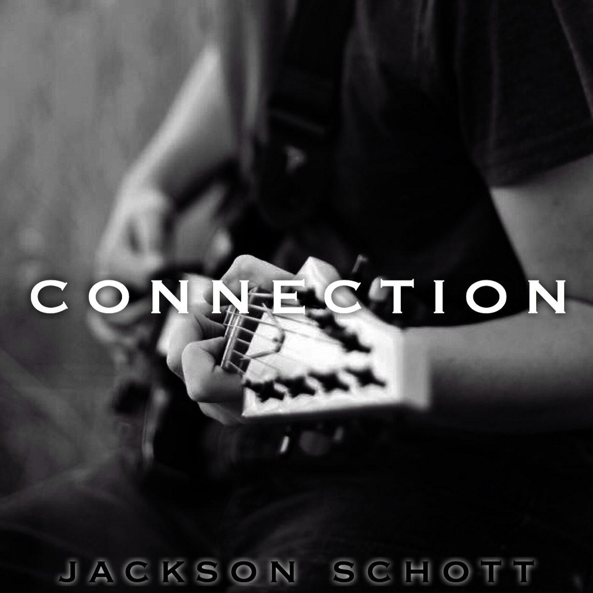 Connection - Single   Jackson Schott
