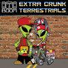 EXTRA CRUNK TERRESTRIALS Cover Art