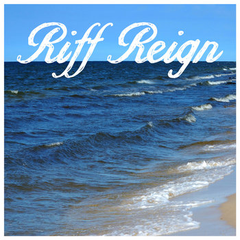 Riff Reign by Riff Reign