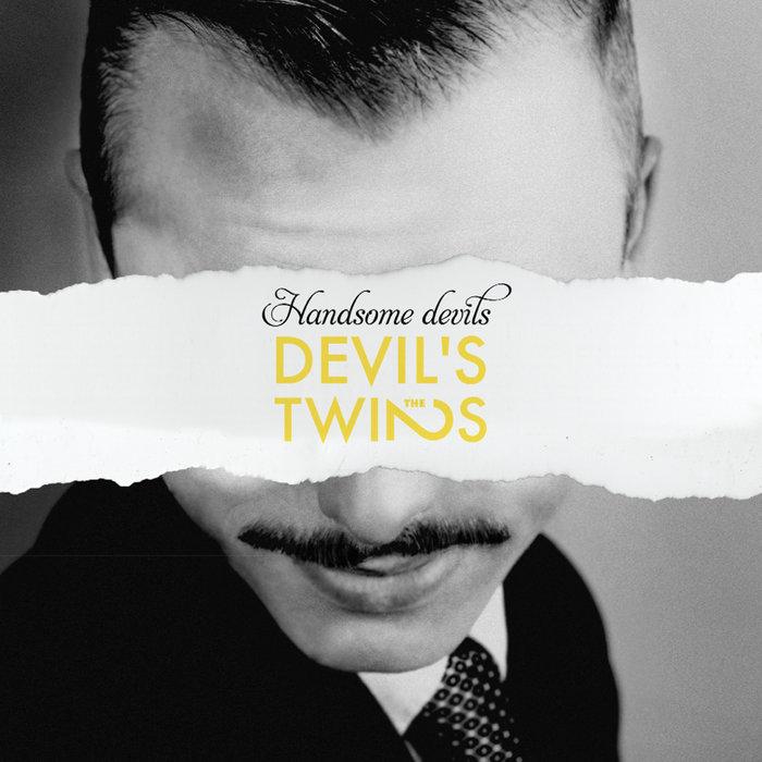 Handsome Devils The Devil S Twins