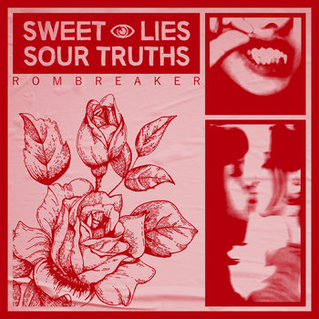ROMBREAKER: Sweet Lies, Sour Truths (2021) - Bandcamp