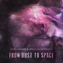 Dusty Shape & Space Scavengers - From Dust To Space cover art