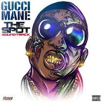 Gucci Mane - The Spot cover art