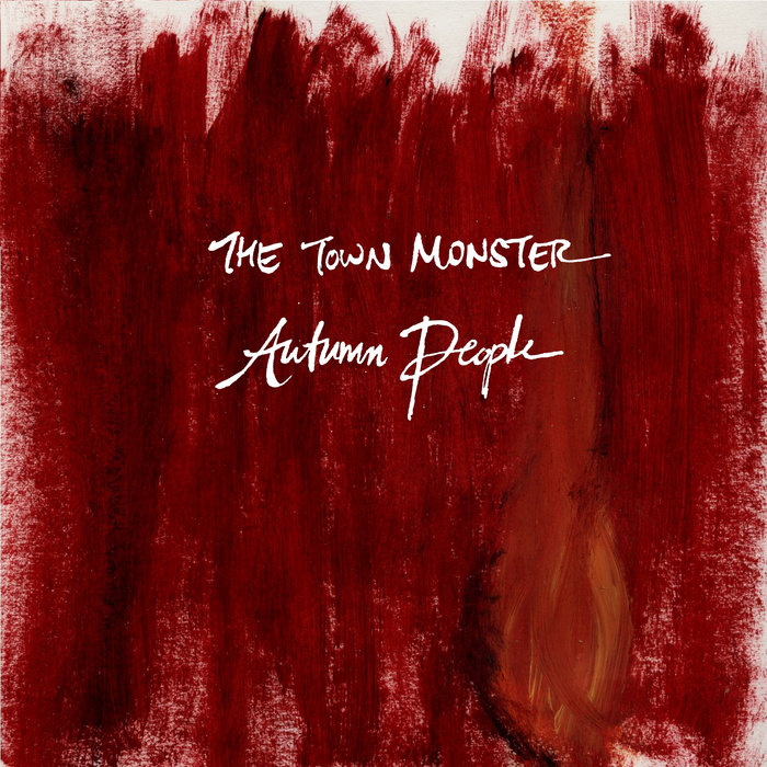 Autumn People   The Town Monster