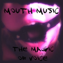 Mouth Music: The Magic Of Voice cover art