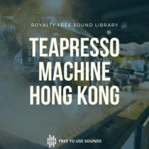 TeaPresso Steam Machine Sounds! Barista Ambience Hong Kong cover art