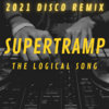 Supertramp - The logical song ( 2021 Disco remix )