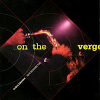 On the Verge (1998) by Chris Greene and New Perspective