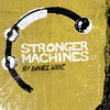 Stronger Machines EP Cover Art