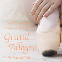 Grand Allegro (My Favorite Things - Rodgers & Hammerstein) - Music for Ballet Class cover art