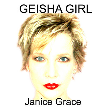 Geisha Girl remixes by Janice Grace