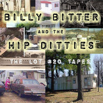 Billy Bitter and the Hip Ditties - The Lot #20 Sessions cover art