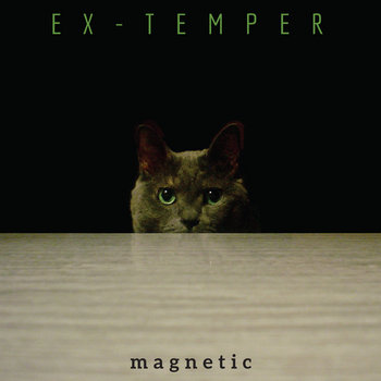Magnetic by Ex-Temper