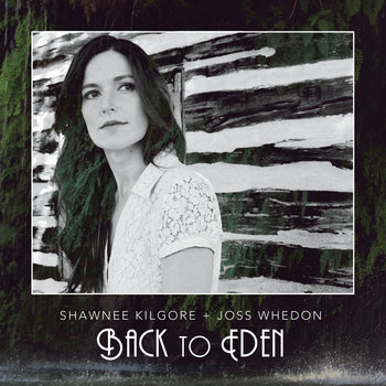 Back to Eden by Shawnee Kilgore and Joss Whedon