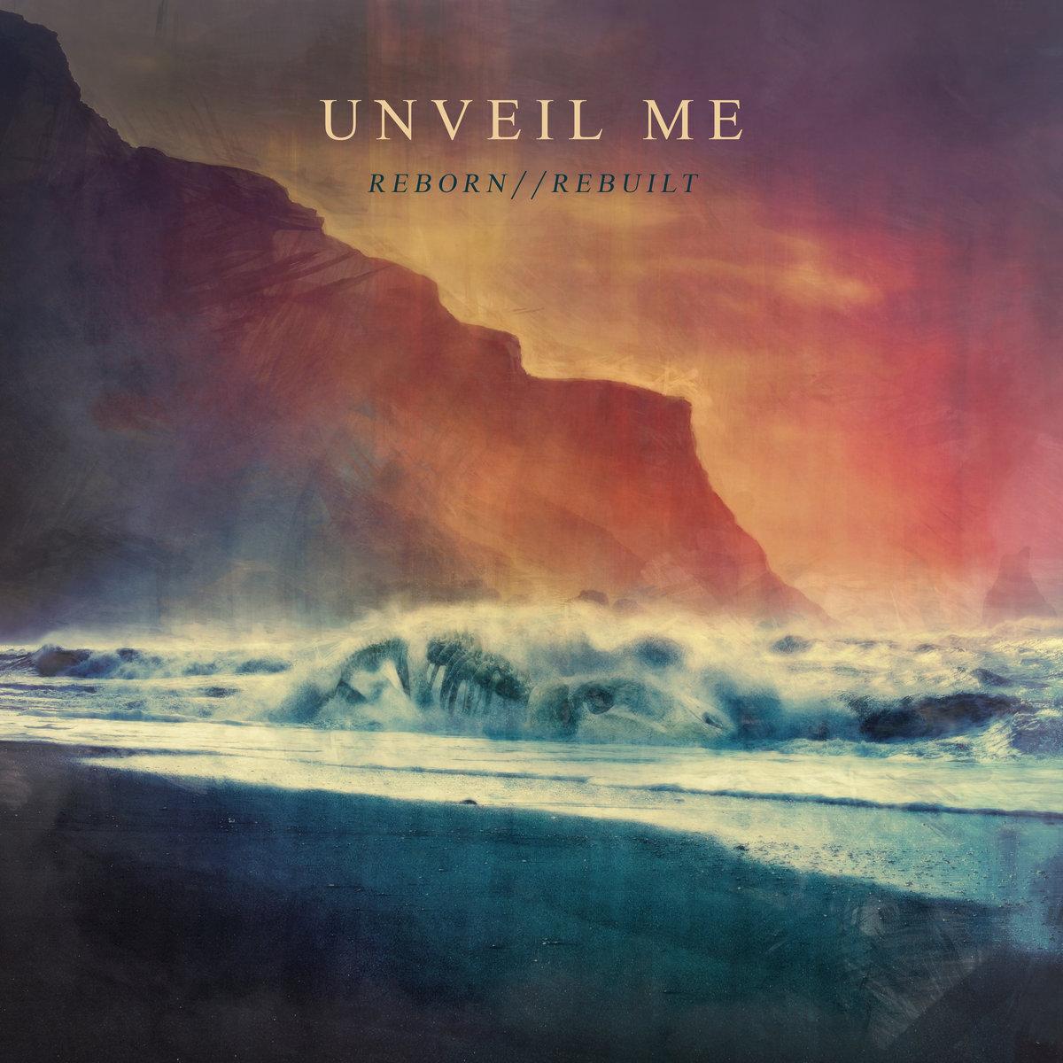 Unveil Me - Reborn//Rebuilt [EP] (2018)