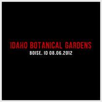 Idaho Botanical Gardens | Boise, ID | 08.06.2012 cover art