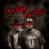 What we Do (Feat Madchild) (SINGLE) cover art