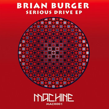 Serious Drive EP by Brian Burger