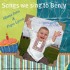 Songs We Sing to Benjy Cover Art
