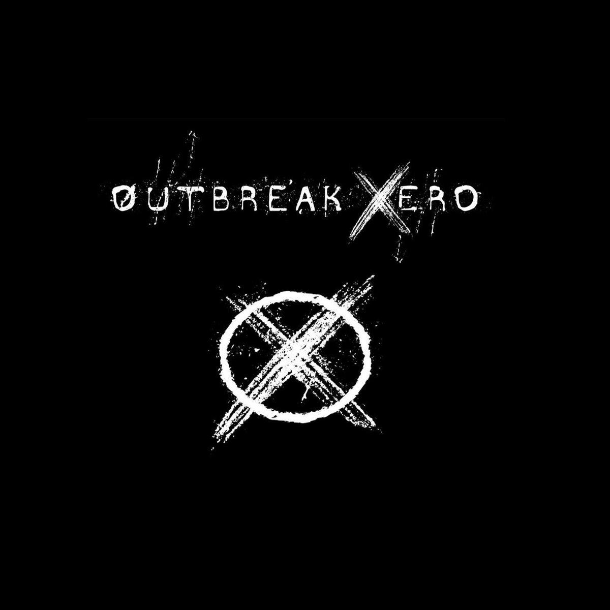 Outbreak Xero | Outbreak Xero