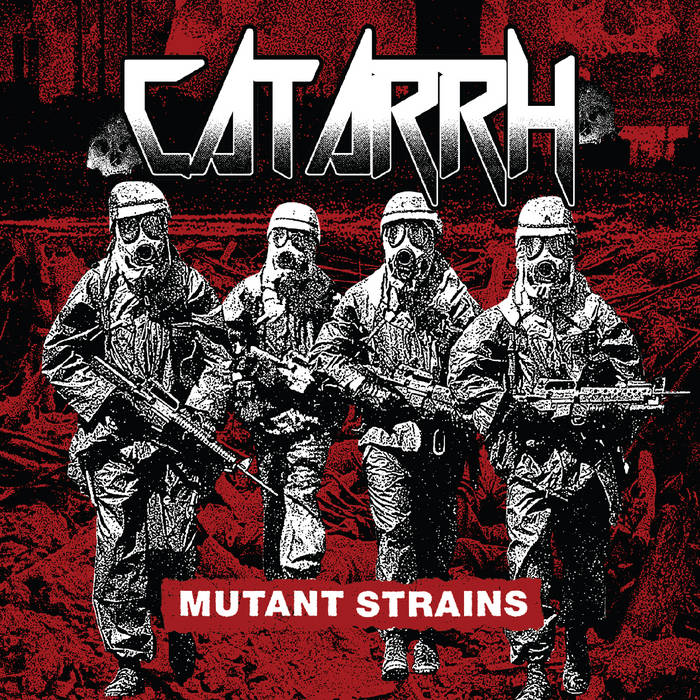 CATARRH – Mutant Strains