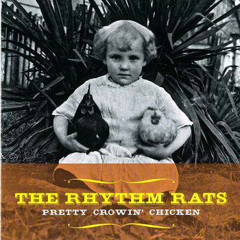 Pretty Crowin' Chicken by The Rhythm Rats