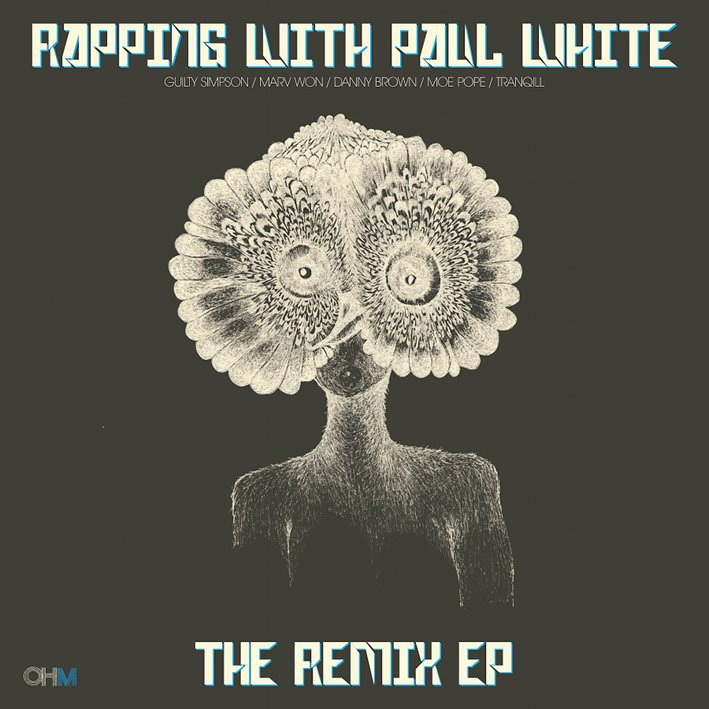 Rapping With Paul White - The Remix EP | Paul White