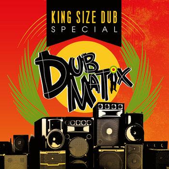 King Size Dub Special (20 tracks + bonus) by Ranking Joe, Micah Shemaiah, Earl 16, Tenor Fly, Horace Andy, Mykal Rose