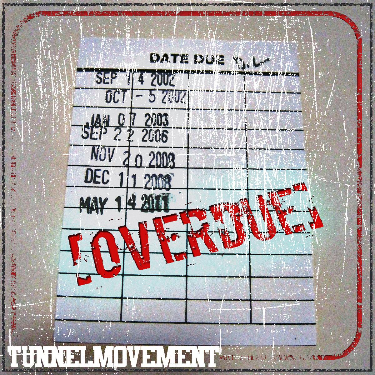 overdue tunnel movement