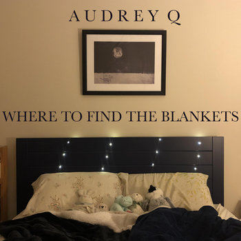 Where to Find the Blankets by Audrey Q
