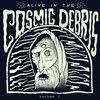 Alive In The Cosmic Debris: Vol 1