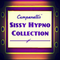 Campenelli's Sissy Hypno Collection cover art
