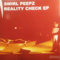 [BR024] - Swirl Peepz - Reality Check EP [2020 Remastered] cover art