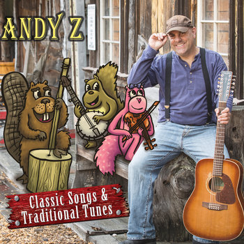 Classic Songs & Traditional Tunes by Andy Z